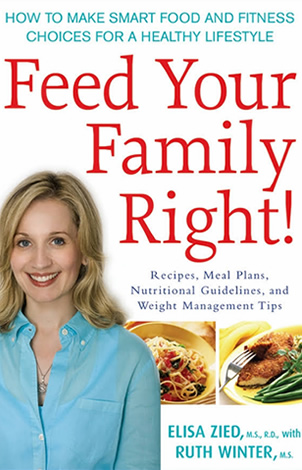 Feed Your Family Right! by author Elisa Zied